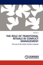 The Role of Traditional Rituals in Conflict Management