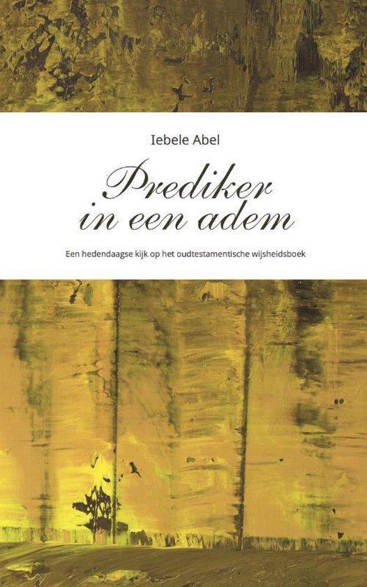 Prediker in een adem - Iebele Abel |
