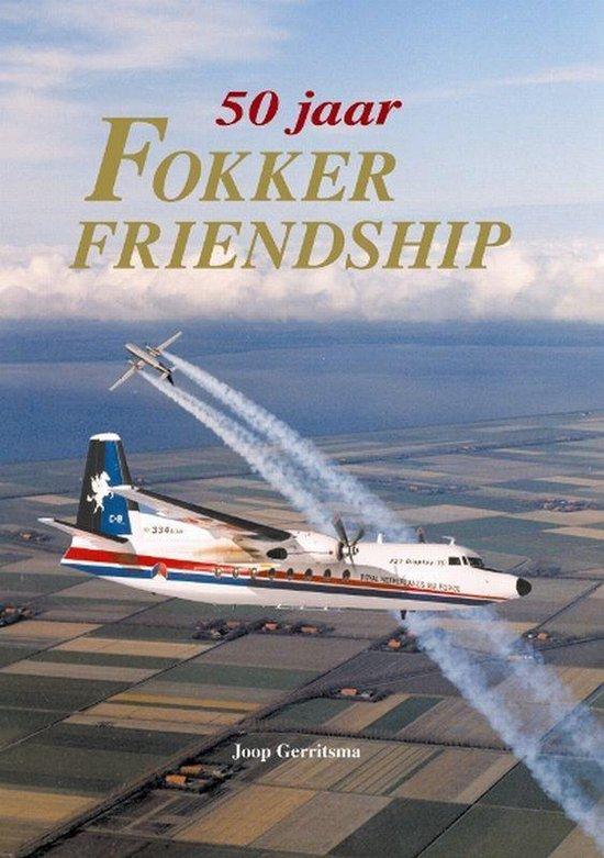 50 Jaar Fokker Friendship - J. Gerritsma | Fthsonline.com