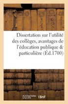 Dissertation sur l'utilite des colleges ou les avantages de l'education publique comparee