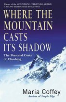 Where The Mountain Casts Its Shadow