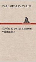Goethe Zu Dessen Naherem Verstandnis