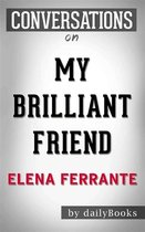 Omslag My Brilliant Friend: Neapolitan Novels, Book One by Elena Ferrante | Conversation Starters