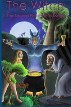 The Witch - the Sacred Feminine in Magic