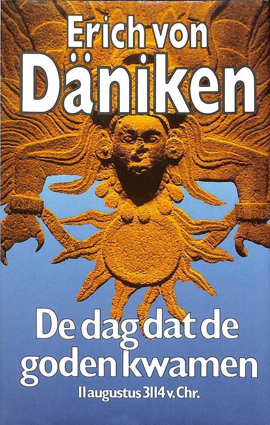 De Dag dat de goden kwamen - E. von Daniken |