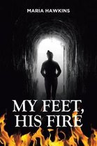 My Feet, His Fire