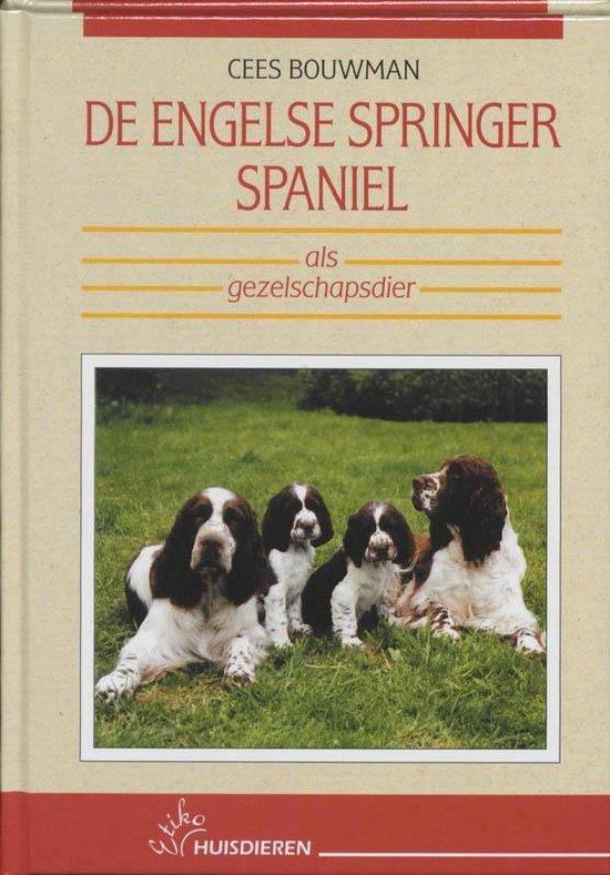 De Engelse springer spaniel als gezelschapsdier - Cees Bouwman |
