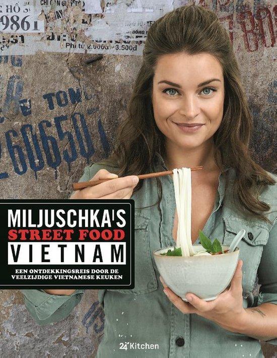 Miljuschka's Street Food Vietnam - Miljuschka Witzenhausen |