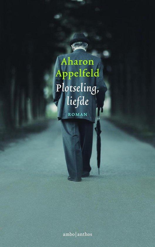 Plotseling, liefde - Aharon Appelfeld   Fthsonline.com