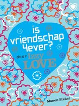 Is vriendschap 4ever? Door Izzy Love
