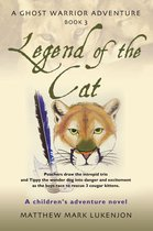 LEGEND OF THE CAT: A Ghost Warrior Adventure - Book III