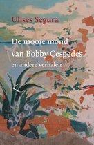 Extazereeks 1 -   De mooie mond van Bobby Cespedes en andere verhalen