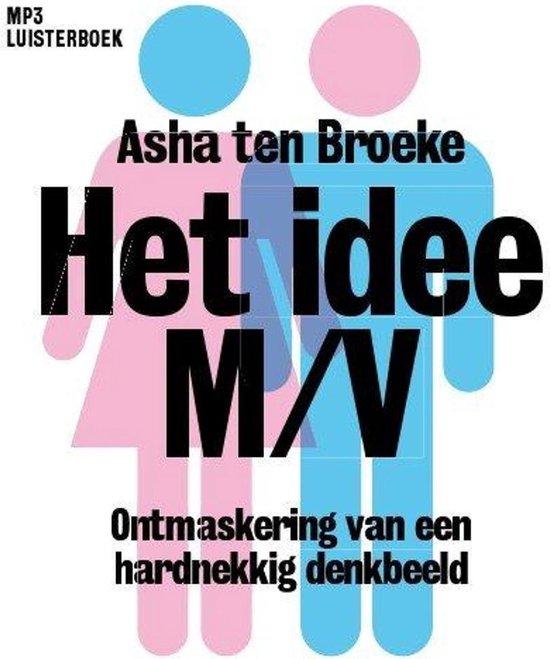 Boek cover Het idee M/V van Asha ten Broeke (Onbekend)