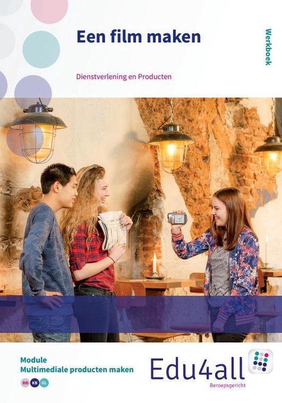 Edu4all DP - Een film maken Werkboek Module multimediale producten maken - Tessel Mulder |