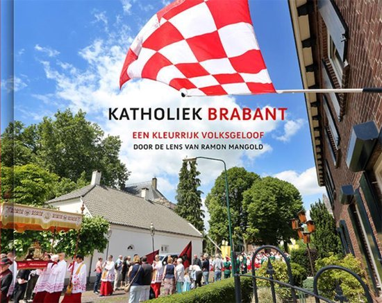 Katholiek Brabant in beeld - Ramon Mangold | Fthsonline.com