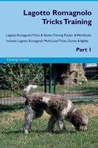 Lagotto Romagnolo Tricks Training Lagotto Romagnolo Tricks & Games Training Tracker & Workbook. Includes