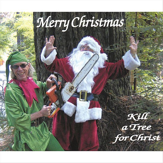 Kill a Tree for Christ