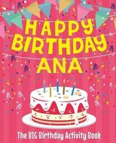 Happy Birthday Ana - The Big Birthday Activity Book