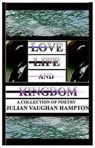 Love, Life, and Kingdom