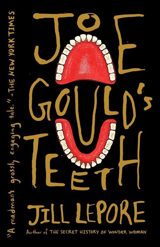 Boek cover Joe Goulds Teeth van Jill Lepore (Onbekend)