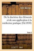 De la doctrine des elements et de son application a la medecine pratique. Tome 2