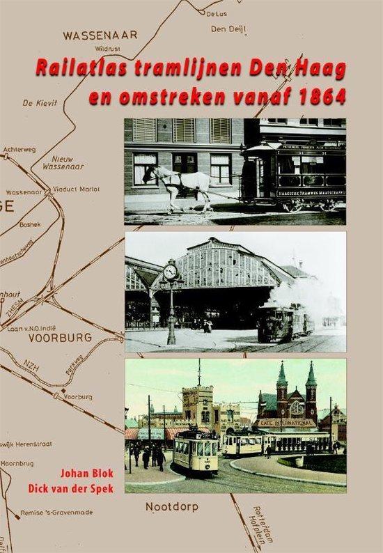 Railatlas Tramlijnen Den Haag En Omstreken Vanaf 1864 - Johan Blok  