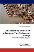Urban Planning in the New Millennium