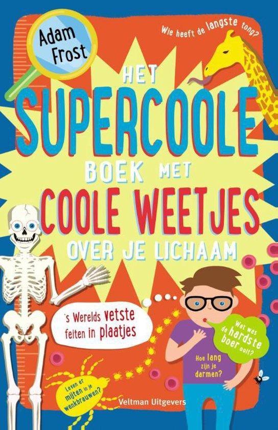 Het supercoole boek met coole weetjes over je lichaam - Adam Frost |
