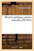Reveries poetiques, poesies nouvelles