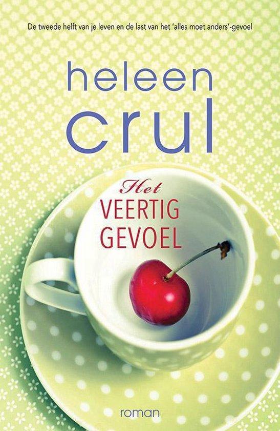 Het veertiggevoel - Heleen Crul  