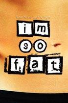 I'm So Fat