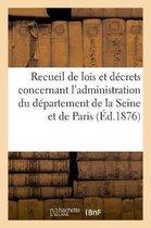 Recueil de lois et decrets concernant l'administration du departement de la Seine