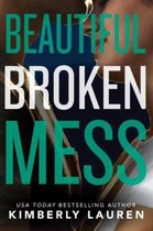 Beautiful Broken Mess