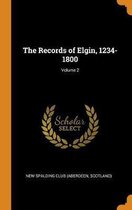 The Records of Elgin, 1234-1800; Volume 2