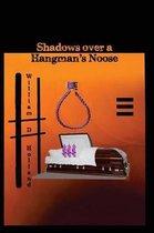 Shadows Over a Hangman's Noose