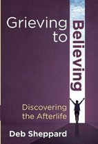 Grieving to Believing