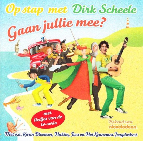 CD cover van Scheele Dirk - Op Stap Met Dirk - Gaan Jullie Mee van Dirk Scheele