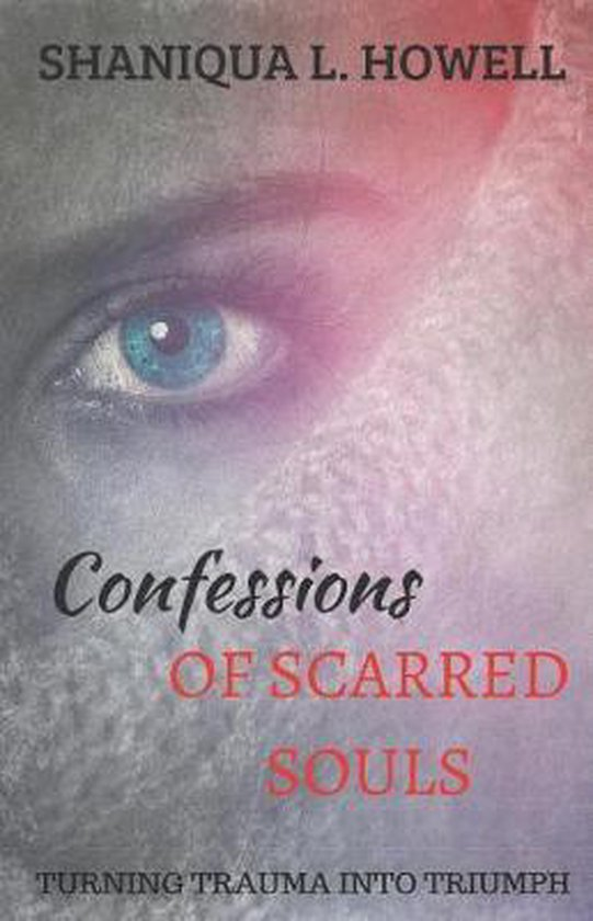 Confessions of Scarred Souls