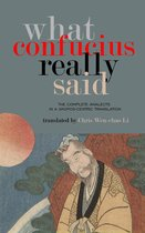 What Confucius Really Said: The Complete Analects in a Skopos-Centric Translation