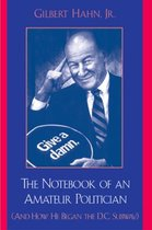 The Notebook of an Amateur Politician