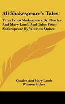 All Shakespeare's Tales: Tales From Shak