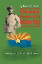 Theodore Roosevelt's Arizona Boys