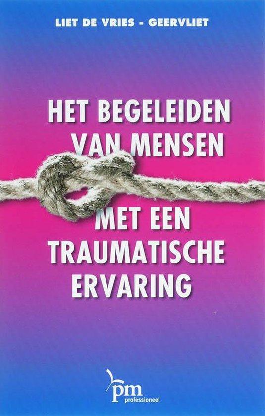 PM-reeks - Het begeleiden van mensen met een traumatische ervaring - L. de Vries-Geervliet | Fthsonline.com