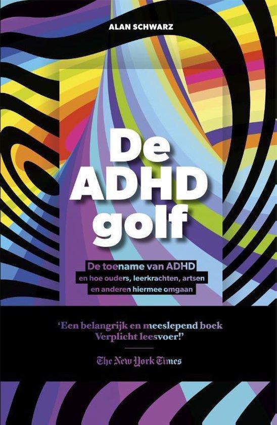 De ADHD golf - Alan Schwarz |