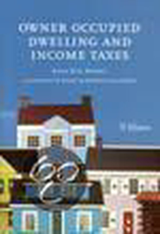 OWNER OCCUPIED DWELLING & INCOME TAXES. A SYNOPSIS OF EIGHT EUROPEAN - Bijvoet |