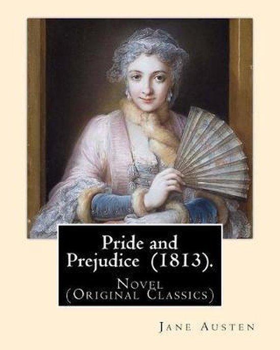 Pride and Prejudice (1813). by