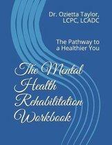 The Mental Health Rehabilitation Workbook
