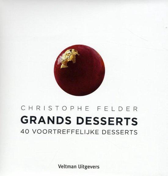 Grands desserts - Christophe Felder  