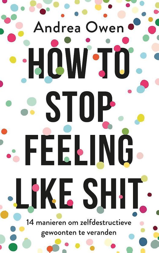 How to stop feeling like shit