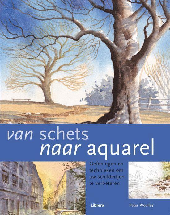 Van Schets Naar Aquarel - Peter Woolley |